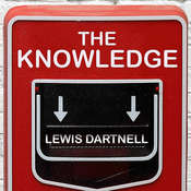 The Knowledge: How to Rebuild Our World from Scratch, by Lewis Dartnell