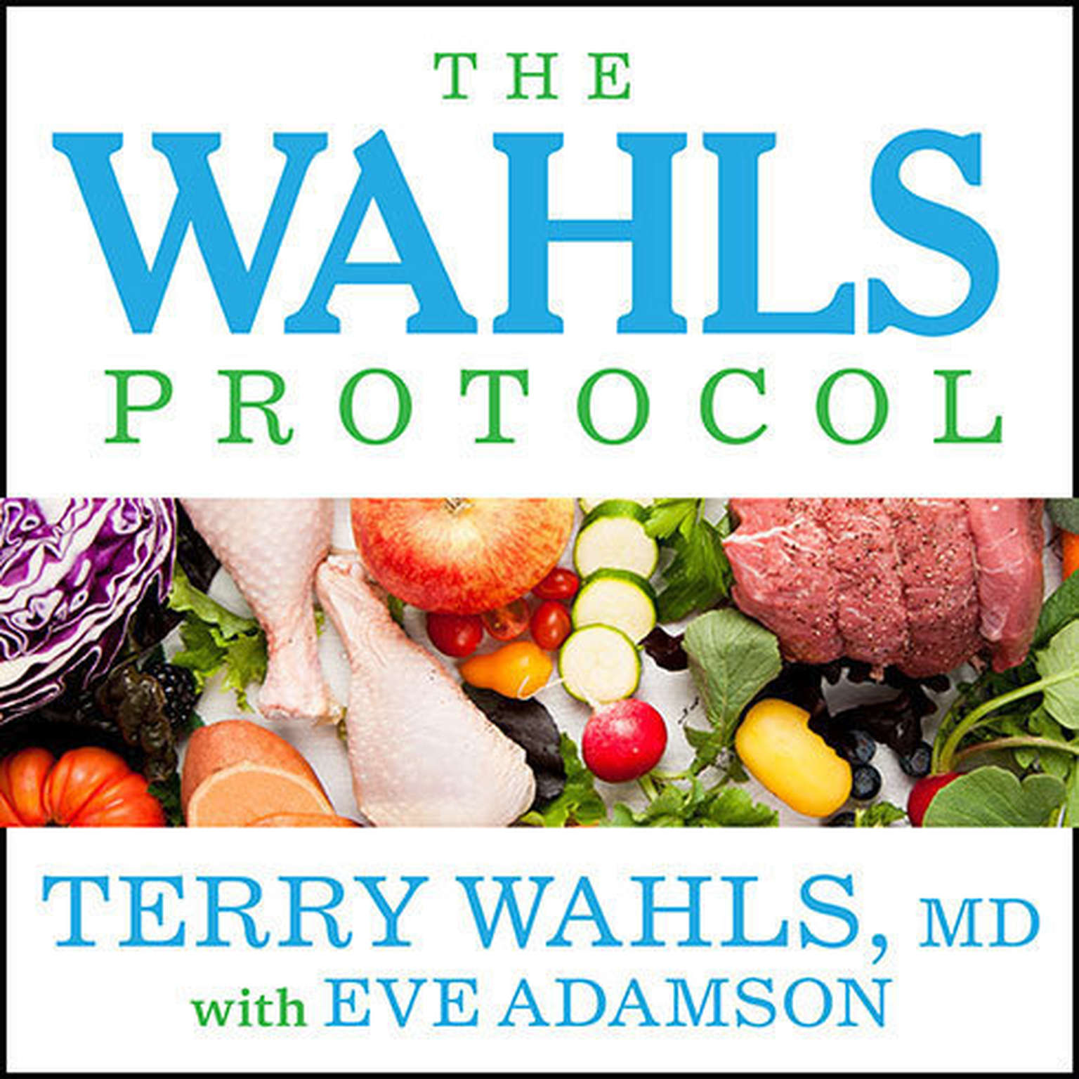Printable The Wahls Protocol: How I Beat Progressive MS Using Paleo Principles and Functional Medicine Audiobook Cover Art