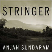 Stringer: A Reporters Journey in the Congo, by Anjan Sundaram