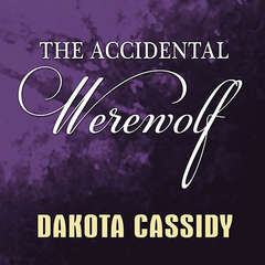 The Accidental Werewolf Audiobook, by Dakota Cassidy