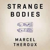 Strange Bodies, by Marcel Theroux