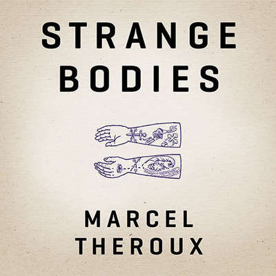 Strange Bodies Audiobook, by Marcel Theroux