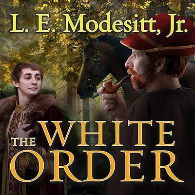 The White Order Audiobook, by L. E. Modesitt