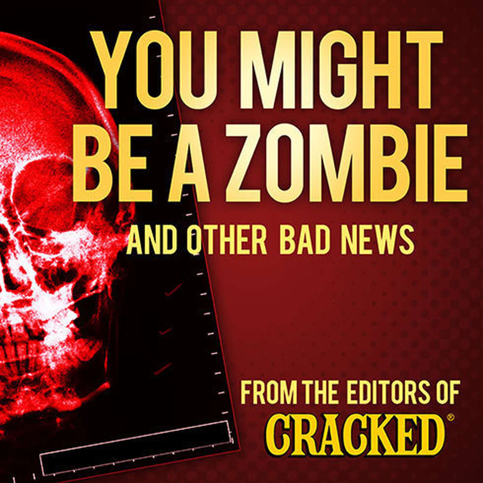 Printable You Might Be a Zombie and Other Bad News: Shocking but Utterly True Facts Audiobook Cover Art