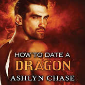 How to Date a Dragon, by Ashlyn Chase