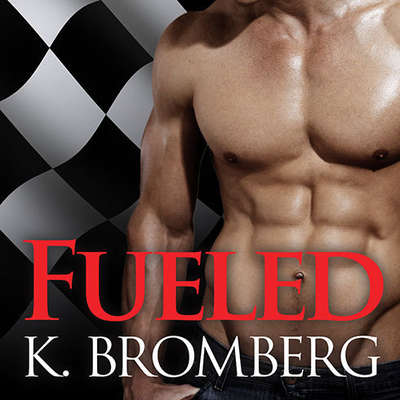 Fueled Audiobook, by K. Bromberg