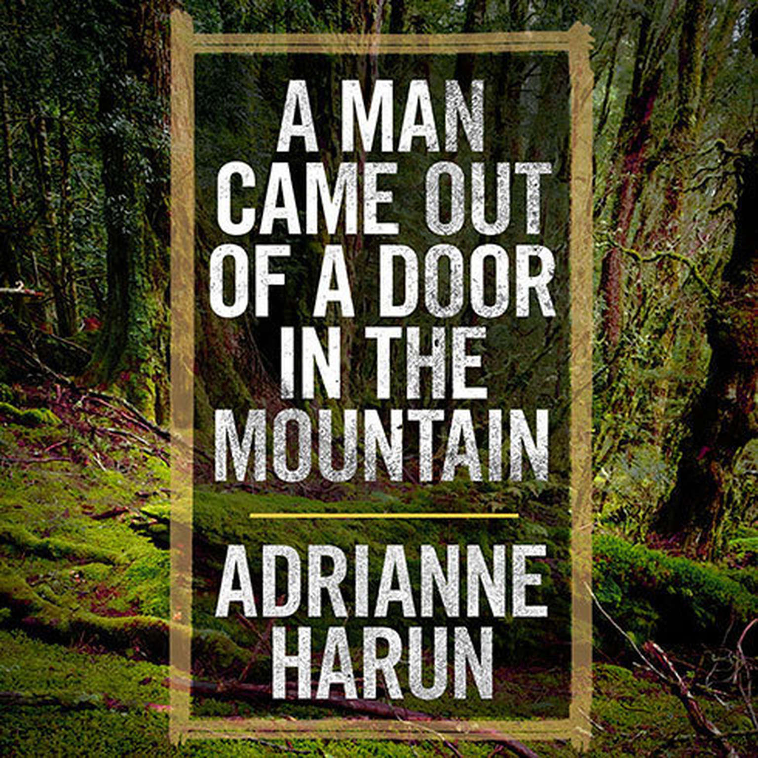 Printable A Man Came Out of a Door in the Mountain Audiobook Cover Art