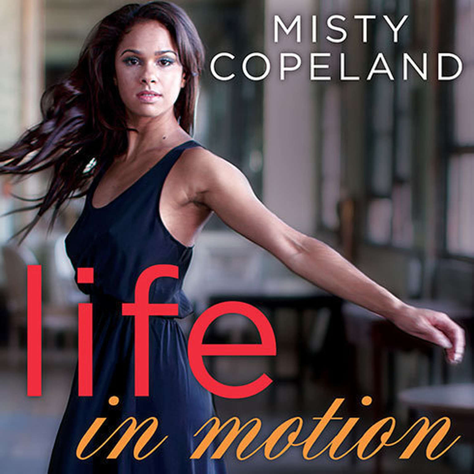 Printable Life in Motion: An Unlikely Ballerina Audiobook Cover Art