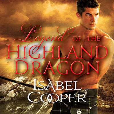 Legend of the Highland Dragon Audiobook, by Isabel Cooper
