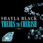 Theirs to Cherish Audiobook, by Shayla Black