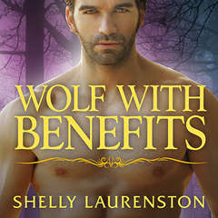 Wolf With Benefits Audiobook, by Shelly Laurenston