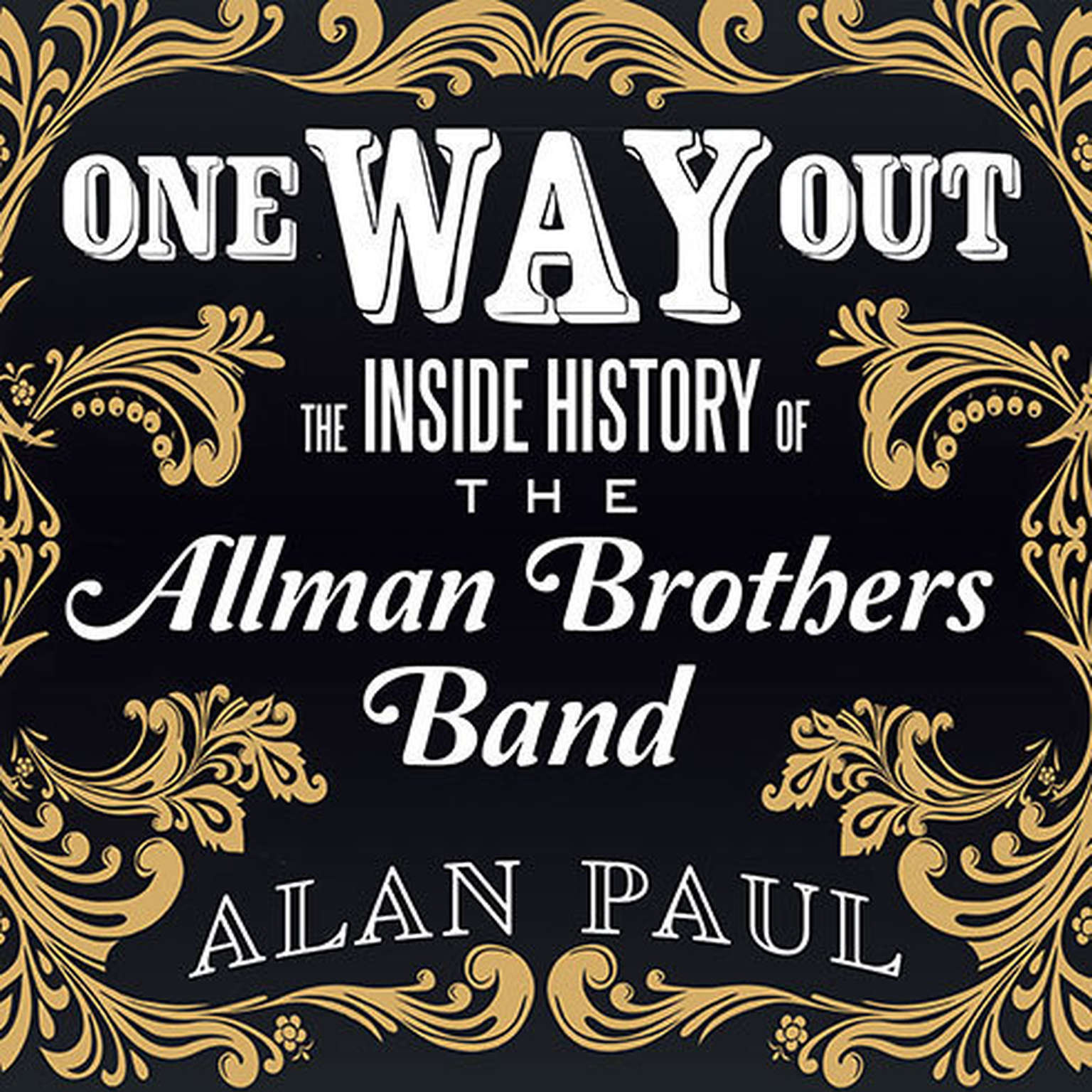 Printable One Way Out: The Inside History of the Allman Brothers Band Audiobook Cover Art