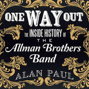 One Way Out: The Inside History of the Allman Brothers Band Audiobook, by Alan Paul
