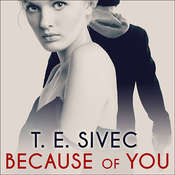 Because of You, by T. E. Sivec