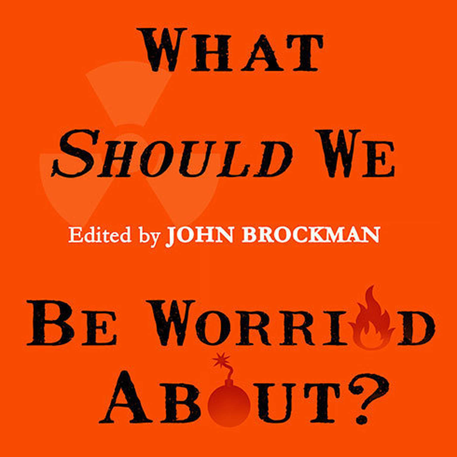 Printable What Should We Be Worried About?: Real Scenarios That Keep Scientists Up at Night Audiobook Cover Art
