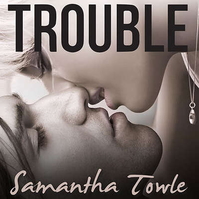 Trouble Audiobook, by Samantha Towle