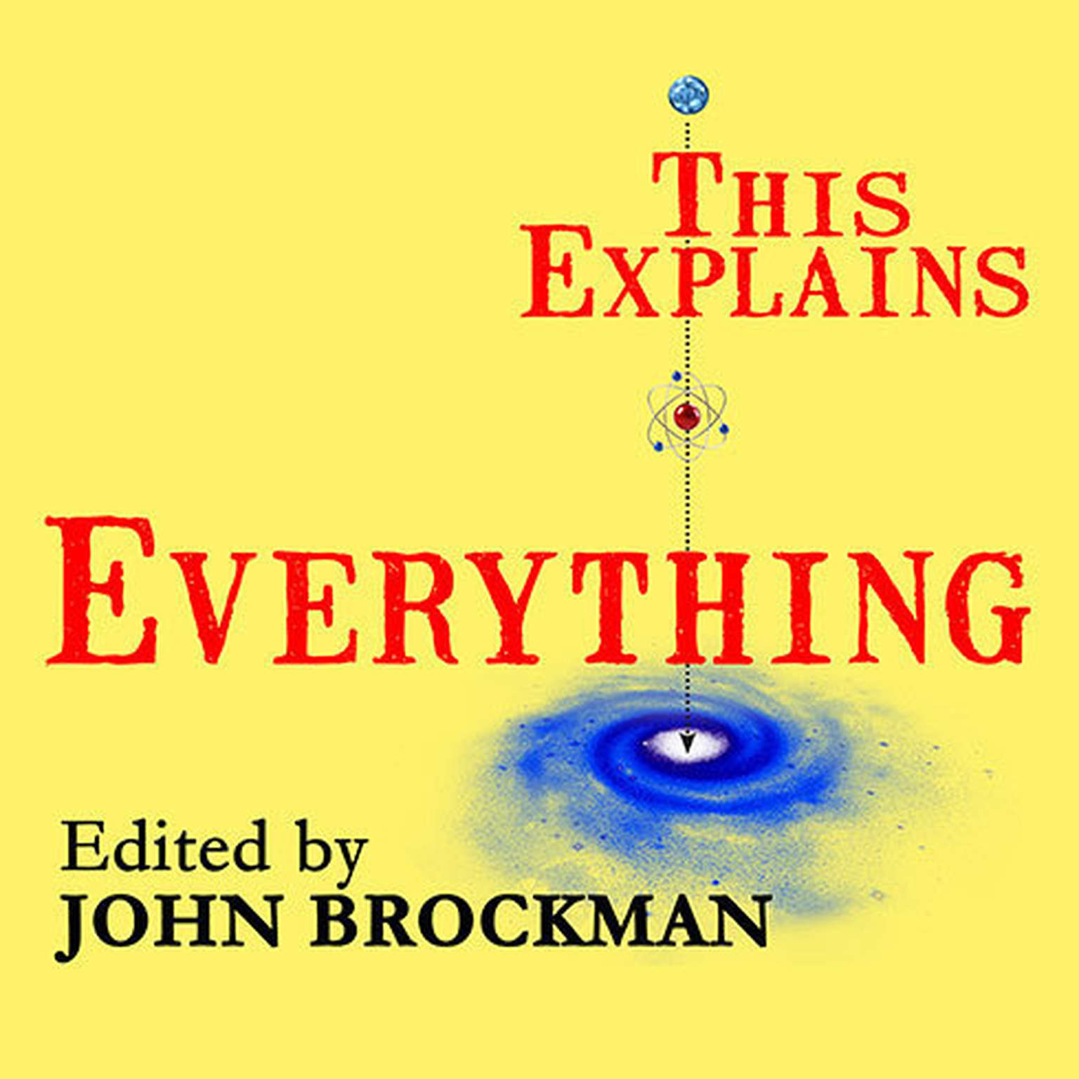 Printable This Explains Everything: Deep, Beautiful, and Elegant Theories of How the World Works Audiobook Cover Art