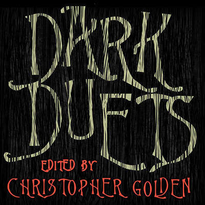 Dark Duets: All-New Tales of Horror and Dark Fantasy Audiobook, by Christopher Golden