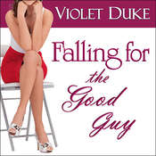 Falling for the Good Guy, by Violet Duke