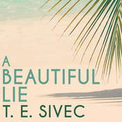 A Beautiful Lie Audiobook, by T. E. Sivec