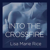 Into the Crossfire: Navy SEAL Audiobook, by Lisa Marie Rice