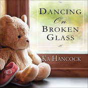 Dancing on Broken Glass, by Ka Hancock