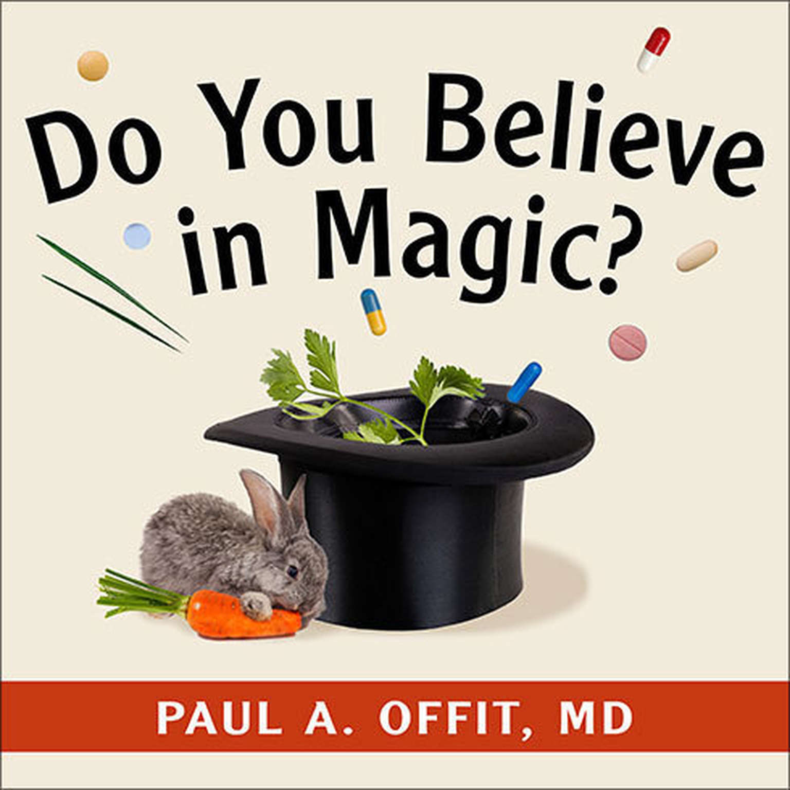 Printable Do You Believe in Magic?: The Sense and Nonsense of Alternative Medicine Audiobook Cover Art