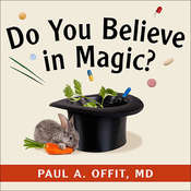 Do You Believe in Magic?: The Sense and Nonsense of Alternative Medicine Audiobook, by MD Offit