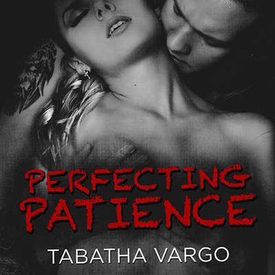 Perfecting Patience Audiobook, by Tabatha Vargo