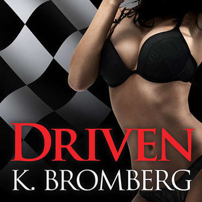 Driven Audiobook, by K. Bromberg