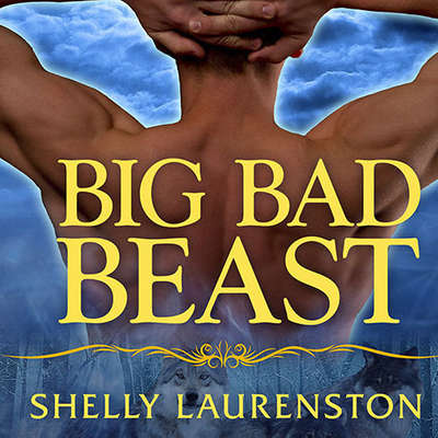 Big Bad Beast Audiobook, by Shelly Laurenston