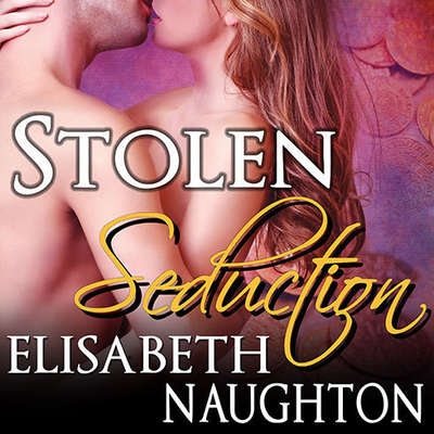 Stolen Seduction Audiobook, by Elisabeth Naughton