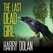 The Last Dead Girl Audiobook, by Harry Dolan
