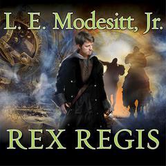 Rex Regis Audiobook, by L. E. Modesitt