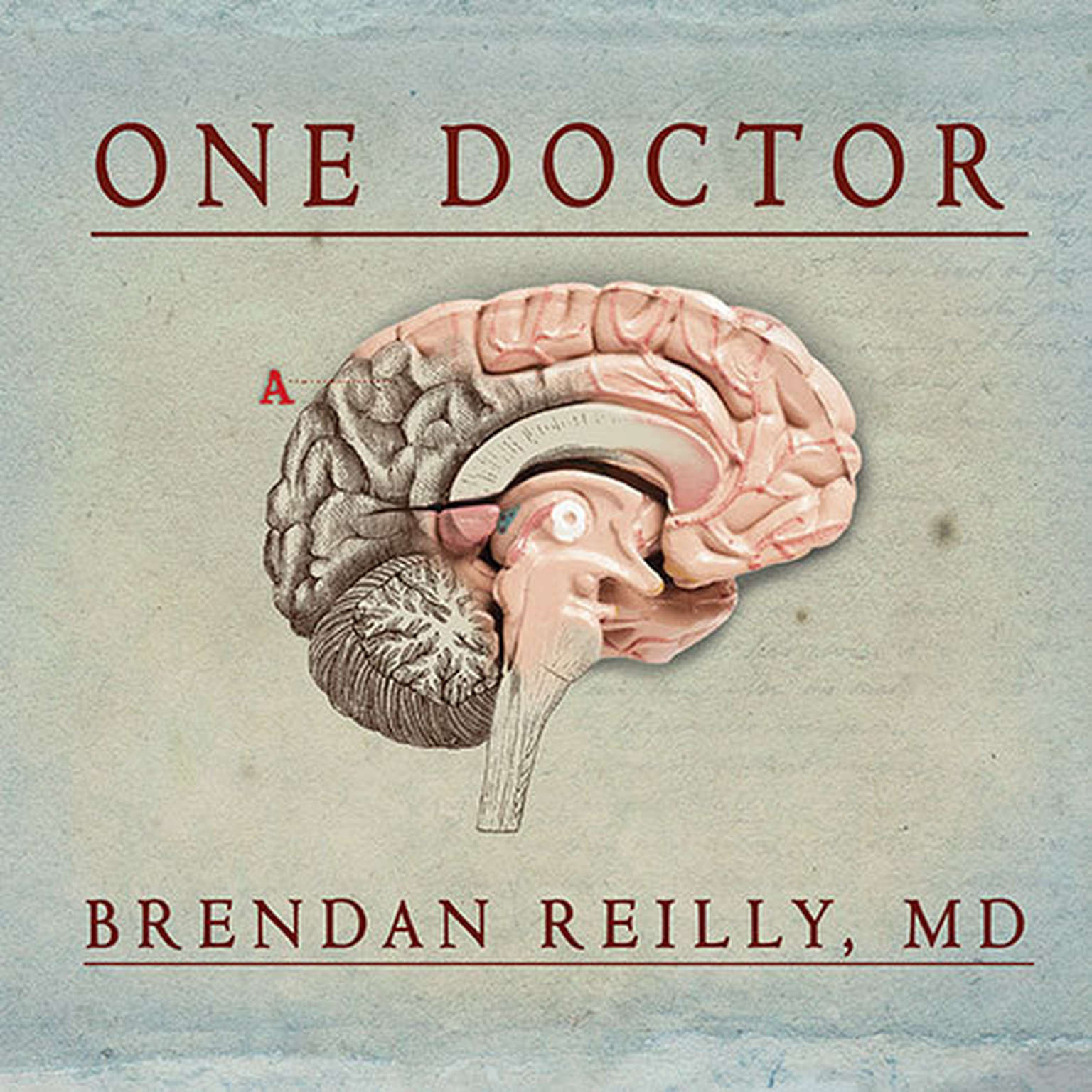 Printable One Doctor: Close Calls, Cold Cases, and the Mysteries of Medicine Audiobook Cover Art