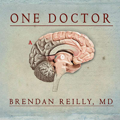 One Doctor: Close Calls, Cold Cases, and the Mysteries of Medicine Audiobook, by MD Reilly