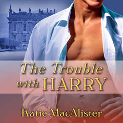 The Trouble With Harry Audiobook, by Katie MacAlister