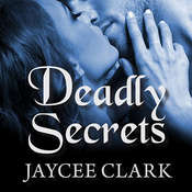 Deadly Secrets, by Jaycee Clark