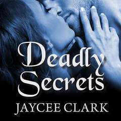 Deadly Secrets Audiobook, by Jaycee Clark