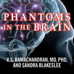 Phantoms in the Brain: Probing the Mysteries of the Human Mind Audiobook, by Sandra Blakeslee, V. S. Ramachandran
