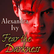 Fear the Darkness Audiobook, by Alexandra Ivy
