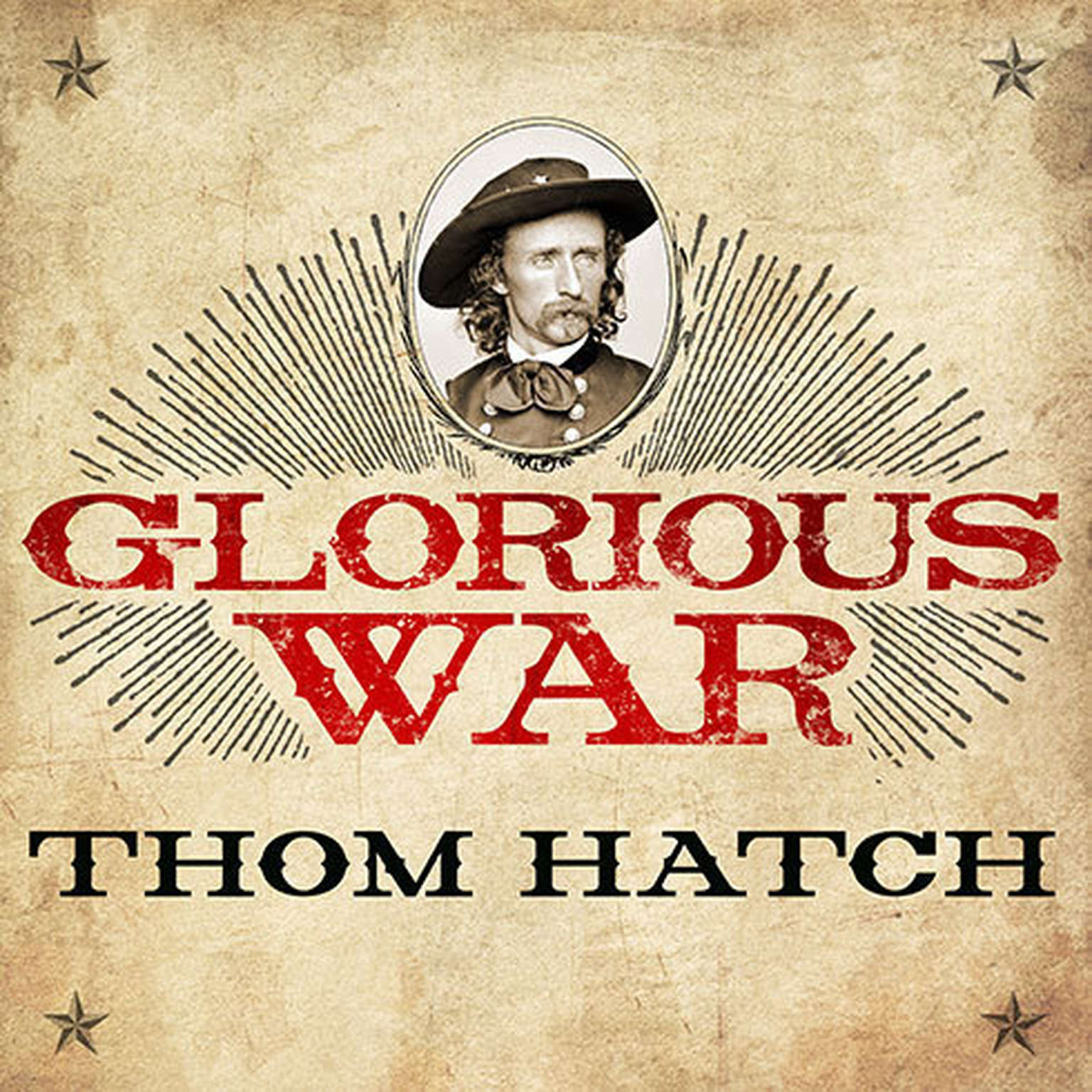 Printable Glorious War: The Civil War Adventures of George Armstrong Custer Audiobook Cover Art