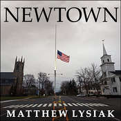 Newtown: An American Tragedy, by Matthew  Lysiak