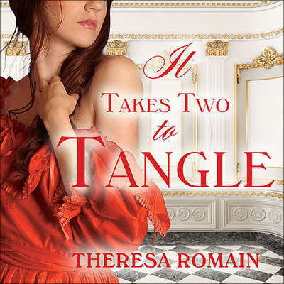 It Takes Two to Tangle Audiobook, by Theresa Romain