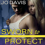 Sworn to Protect Audiobook, by Jo Davis