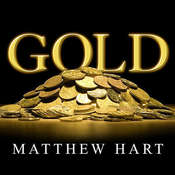 Gold: The Race for the Worlds Most Seductive Metal Audiobook, by Matthew Hart