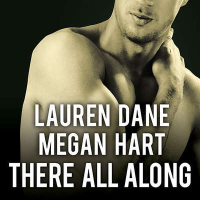 There All Along Audiobook, by Lauren Dane