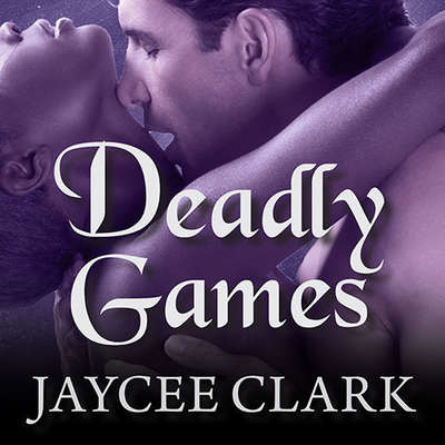 Deadly Games Audiobook, by Jaycee Clark