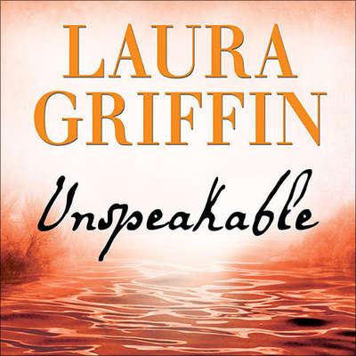Unspeakable Audiobook, by Laura Griffin