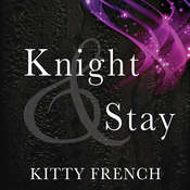 Knight and Stay Audiobook, by Kitty French